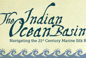 "A graphic that reads, ""The Indian Ocean Basin: Navigating the 21st Century Marine Silk Road"""
