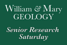 "Logo with a green background and white text that reads, ""William & Mary Geology - Senior Research Saturday"""
