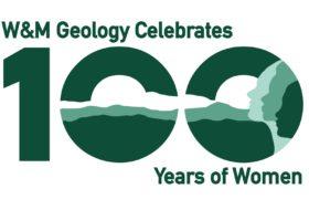 "Logo reads ""W&M Geology Celebrates 100 Years of Women"""