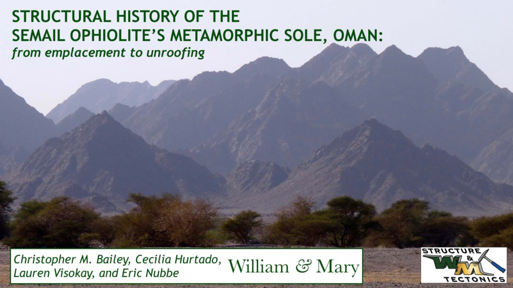Mountainous view with overlayed text: Structural History of the Semail Ophiolite's Metamorphic Sole, Oman: from emplacement to unroofing. Christopher M. Bailey, Cecilia Hurtado, Lauren Visokay, and Eric Nubbe. William & Mary. W&M Structure Tectonics.