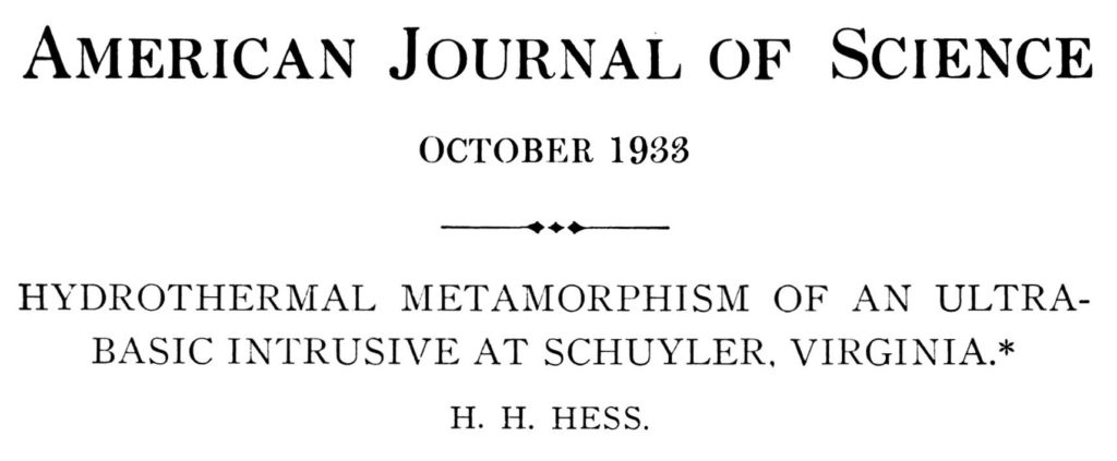 American Journal of Science October 1933 - Hydrothermal Metamorphism of an Ultra-Basic Intrusive at Schuyler, Virginia* H.H. Hess.